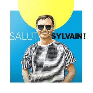 Salut Sylvain!